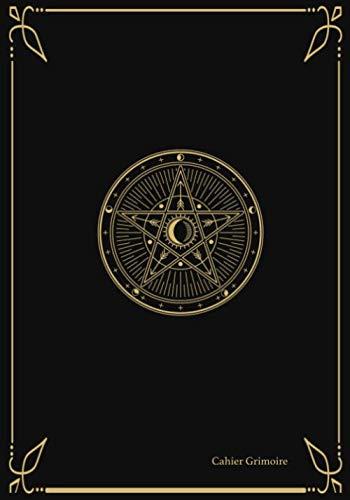 Cahier Grimoire: Ce livre des ombres façon carnet Wicca est le compagnon idéal pour tous les adeptes de magie | 150 Pages | 7*10 inches