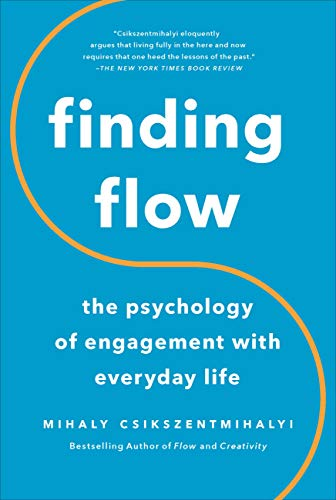 Finding Flow: The Psychology Of Engagement With Everyday Life (Masterminds Series)...