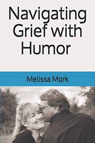 Compare Textbook Prices for Navigating Grief with Humor  ISBN 9781072194248 by Mork, Dr. Melissa