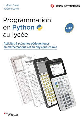 Programmation en Python au lycée: Activités & scénarios pédagogiques en mathématiques et en physique-chimie (French Edition)