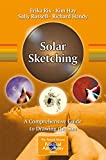 Solar Sketching: A Comprehensive Guide to Drawing the Sun (The Patrick Moore Practical Astronomy Series, 178)