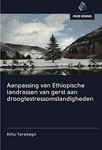 Aanpassing van Ethiopische landrassen van gerst aan droogtestressomstandigheden