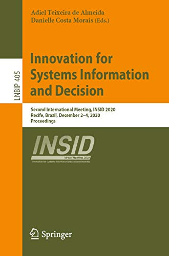 Innovation for Systems Information and Decision: Second International Meeting, INSID 2020, Recife, Brazil, December 2–4, 2020, Proceedings (Lecture Notes ... Processing Book 405) (English Edition)