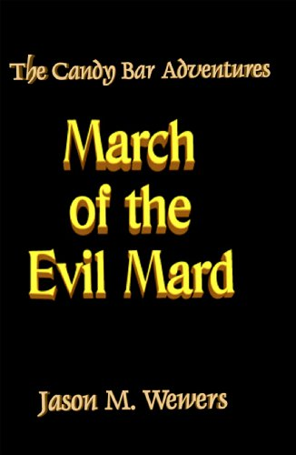 The Candy Bar Adventures: March of the Evil Mard (English Edition)