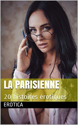 La Parisienne: 20 histoires érotiques (French Edition)