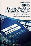 SPID Sistema Pubblico di Identità Digitale: Certifica la...