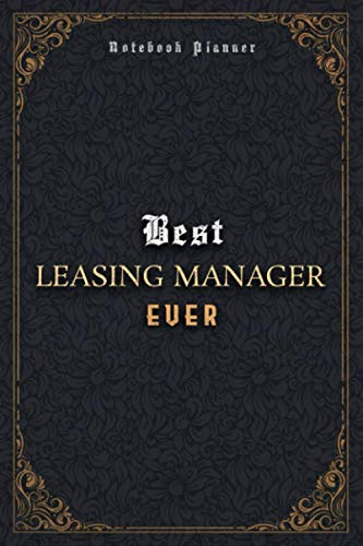 Leasing Manager Notebook Planner - Luxury Best Leasing Manager Ever Job Title Working Cover: Pocket, Meal, A5, 120 Pages, 5.24 x 22.86 cm, Daily, Home Budget, Journal, Business, 6x9 inch