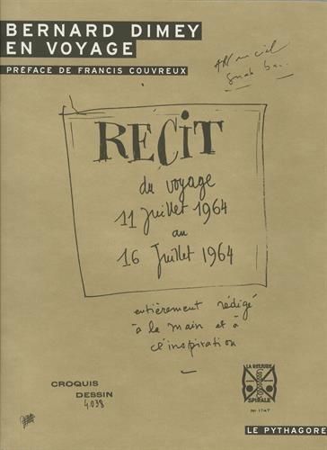 Bernard Dimey en voyage : Récit du voyage, 11 juillet 1964 au 16 juillet 1964 entièrement rédigé à la main et à l'inspiration