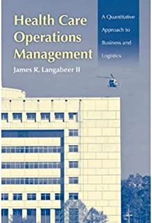 Health Care Operations Management A Quantitative Approach to Business and Logistics by James R. Langabeer - Hardcover