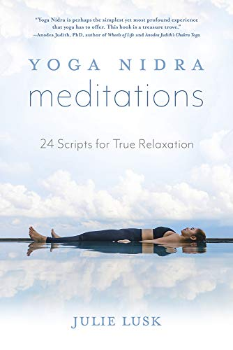 Yoga Nidra Meditations: 24 Scripts for True Relaxation (English Edition)