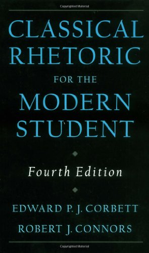Compare Textbook Prices for Classical Rhetoric for the Modern Student 4th Edition ISBN 9780195115420 by Corbett, Edward P. J.,Connors, Robert J.