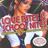 Love Bites and School Nites: Smooching Classics from Behind the Bike Sheds by Various Artists (2004-03-30)