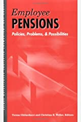 Employee Pensions: Policies, Problems, and Possibilities (LERA Research Volume) Paperback