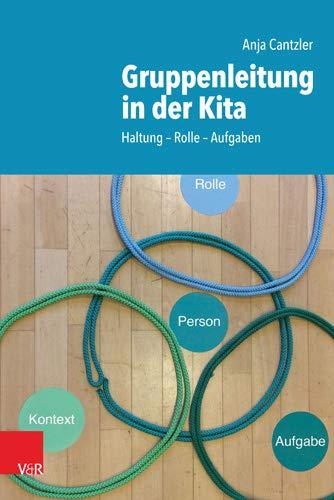 Gruppenleitung in der Kita: Haltung - Rolle - Aufgaben