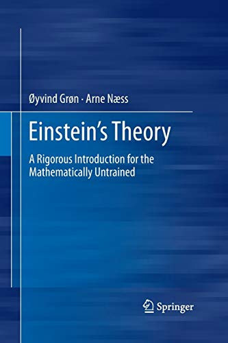 Download Einstein's Theory: A Rigorous Introduction for the Mathematically Untrained 1489997326