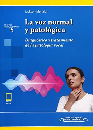La voz normal y patologica (incluye version digital)