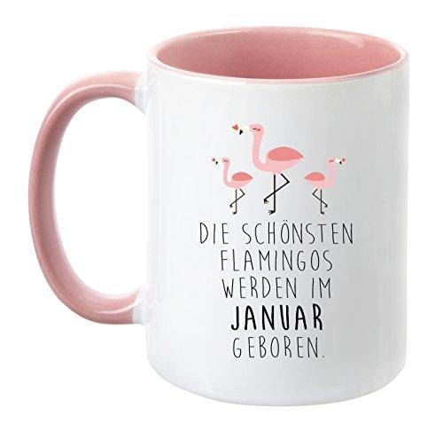 TassenTicker® - ''Die schönsten Flamingos Werden im Januar geboren'' - Pink - Geburtstag-Tasse - hochwertige Qualität - Freundin - Schwester - Mama - Tochter - Nichte - Schatz - Geschenk (Januar)