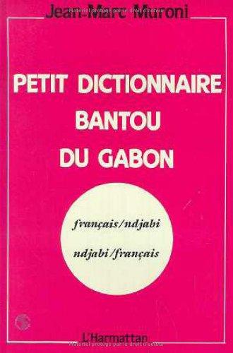 Petit dictionnaire bantou du Gabon: Français-ndjabi, ndjabi-français