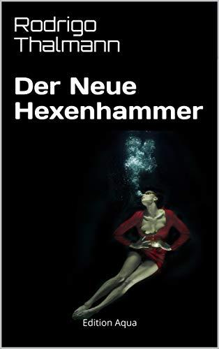 Der Neue Hexenhammer:    Edition Aqua
