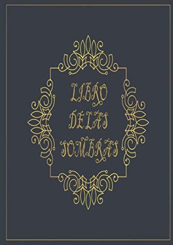 Libro de las Sombras: Cuaderno en Blanco Para Escribir Hechizos, Conjuros y Recetas Mágicas | Grimorio de Brujería | Libro Brujería y Hechizos Para Principiantes o Experimentados/as.