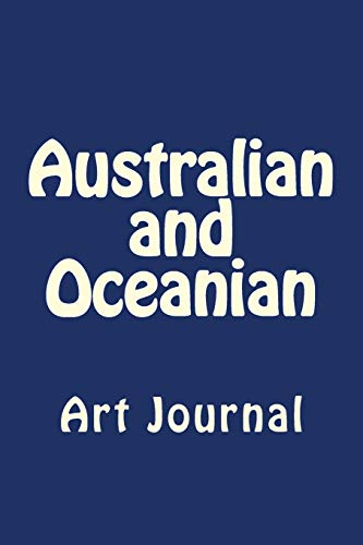 Compare Textbook Prices for Australian and Oceanian: Art Journal  ISBN 9781725907386 by Carver, Anthony R