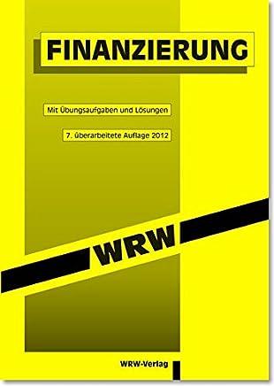 Finanzierung: Mit �bungsaufgaben und L�sungen. 8. �berarb. Aufl, ERSCHEINT JUNI 2015 (WRW-Kompaktstudium) : B�cher