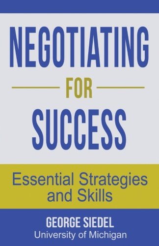 Compare Textbook Prices for Negotiating for Success: Essential Strategies and Skills  ISBN 0884529721604 by George J. Siedel