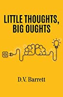 Little Thoughts, Big Oughts