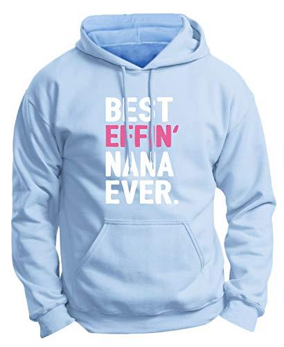 Best Nana Shirt Best Effin Nana Ever Premium Hoodie Sweatshirt Medium LtBlu Light Blue