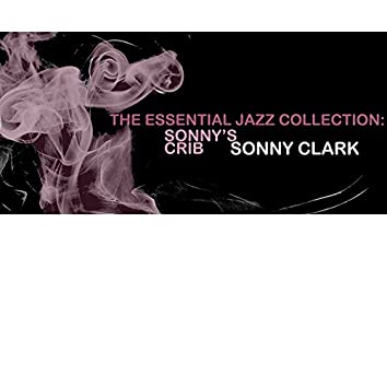 The Essential Jazz Collection: Sonny's Crib