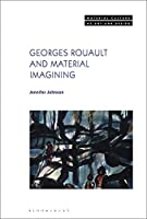 Georges Rouault and Material Imagining (Material Culture of Art and Design)