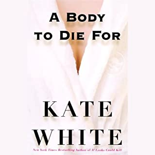A Body to Die For                   By:                                                                                                                                 Kate White                               Narrated by:                                                                                                                                 Kate Walsh                      Length: 5 hrs and 30 mins     54 ratings     Overall 3.8