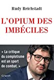 L'Opium des imbeciles/ Essai sur la question complotiste