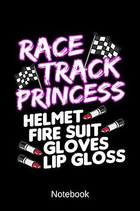 Notebook - Race Track Princess: Helmet Fire Suit Gloves Lip Gloss Notepad