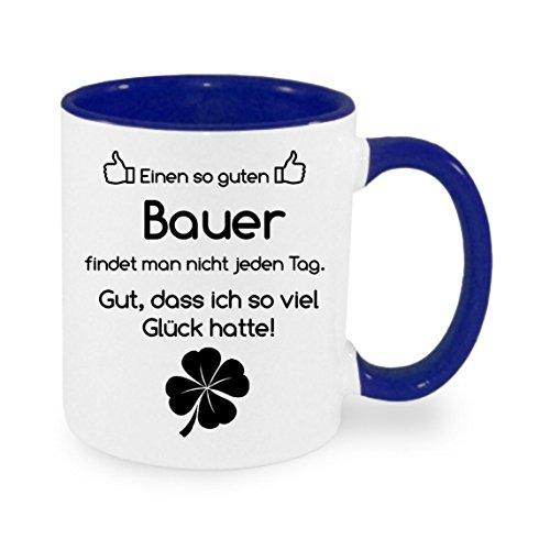Einen so guten Bauer findet man nicht... - Kaffeetasse mit Motiv, bedruckte Tasse mit Sprüchen oder Bildern - auch individuelle Gestaltung nach Kundenwunsch