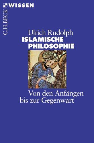 Islamische Philosophie: Von den Anfängen bis zur Gegenwart (Beck'sche Reihe 2352)