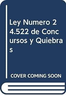 Ley Numero 24.522 de Concursos y Quiebras (Spanish Edition)