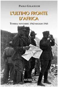 L'ultimo fronte d'Africa. Tunisia: novembre 1942-maggio 1943