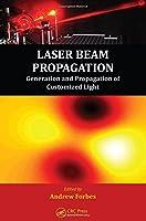 Laser Beam Propagation: Generation and Propagation of Customized Light