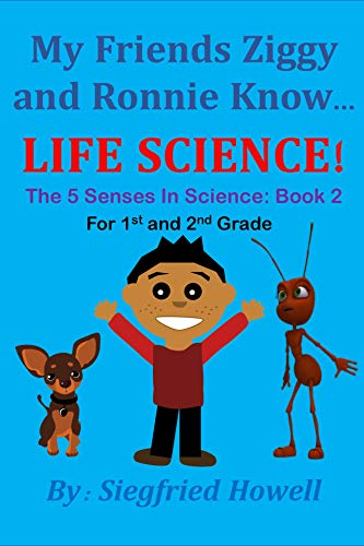 The 5 Senses In Science: My Friends Ziggy and Ronnie Know Life Science (English Edition)