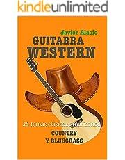 GUITARRA WESTERN COUNTRY Y BLUEGRASS: 25 temas clásicos americanos (PARTITURAS Y TABLATURAS PARA GUITARRA nº 4) (Spanish Edition)