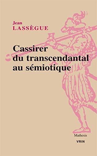 Cassirer, du transcendantal au sémiotique