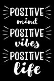 dot grid notebook journals: positive mind positive vibes positive life motivational inspirational quote on black cover, life inspiring phrases ... teens, girls, boys, kids, college students