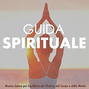 Guida Spirituale - Musica Calma per Equilibrio dei Chakra, del Corpo e della Mente