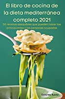 El libro de cocina de la dieta mediterránea completo 2021
