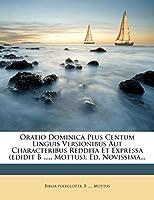 Oratio Dominica Plus Centum Linguis Versionibus Aut Characteribus Reddita Et Expressa (Edidit B ..... Mottus). Ed. Novissima...