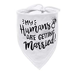 Ideal design for Wedding: My Humans are Getting Married, Great gift for wedding. Dimensions: 30 in x 13.3 in x 9 in. Suitable for dogs 8-17 inches in the neck. Please measure your pet's neck girth first before ordering, and leave room to tie out. Mat...