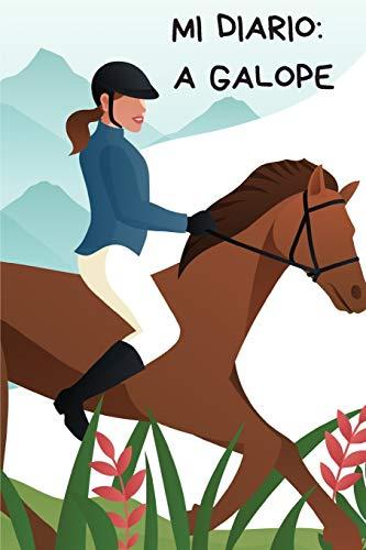 Mi diario: A galope: Diario de caballo | Cuaderno de equitación 132 páginas 6x9 pulgadas | Regalo para los chicos y chicas que practican equitación | diario de deportes al aire libre