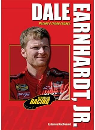 [( Dale Earnhardt, Jr.: Racings Living Legacy )] [by: James MacDonald] [Jun-2008]