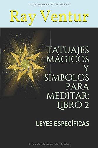 Tatuajes mágicos y símbolos para meditar: Libro 2: LEYES ESPECÍFICAS